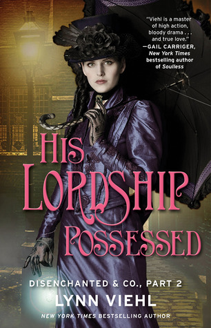 His Lordship Possessed (Disenchanted & Co., #2)