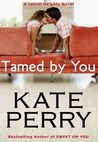 Tamed By You (Laurel Heights #7)