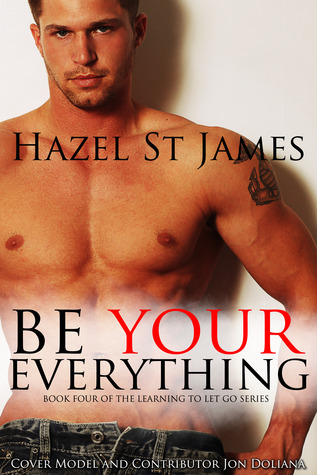 Be Your Everything (Learning to Let Go, #4)