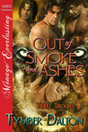 Out of Smoke and Ashes  (Triple Trouble #5)