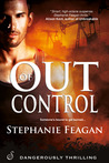 Out of Control by Stephanie Feagan