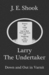 Larry the Undertaker; Down & Out in Varnit by J.E. Shook
