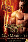 Morgan's Fate (True Destiny, #4)