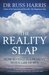 The Reality Slap: How to Find Fulfillment when Life Hurts