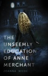 The Unseemly Education of Anne Merchant