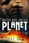 Another Night Another Planet by Jessica E. Subject