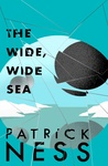 The Wide Wide Sea (Chaos Walking, #2.5)