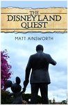 The Disneyland Quest by Matt Ainsworth