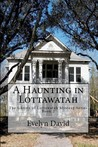 A Haunting In Lottawatah: Book Two
