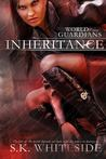 Inheritance by S.K. Whiteside
