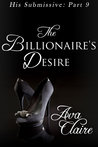 The Billionaire's Desire (His Submissive, #9)