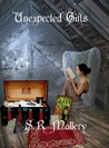 Unexpected Gifts by S.R. Mallery
