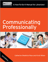 Communicating Professionally Third Edition A How-To-Do-It Manual for Librarians