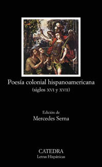 Poesía Colonial Hispanoamericana, Siglos XVI y XVII/ Colonial Hispanoamerican Poetry, XVI and XVII Century