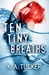 Ten Tiny Breaths (Ten Tiny ...