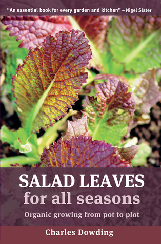 Salad Leaves: Organic Growing from Pot to Plot
