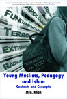 Working with Muslim Young People, Pedagogy and Islam by M. G. Khan