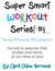 Super Smart WORKOUT Series #1