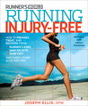 Running Injury-Free (Revised Edition): How to Prevent, Treat, and Recover From Runner's Knee, Shin Splints, Sore Feet and Every Other Ache and Pain