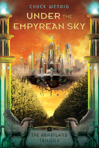 Review: Under the Empyrean Sky (The Heartland Trilogy #1) by Chuck Wendig