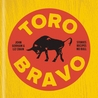 Toro Bravo: The Making, Breaking, and Riding of a Bull