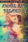 Awake and Dreaming (Beautiful Madness, #2)