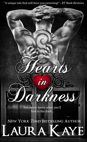 3.5 stars to Hearts in Darkness by Laura Kaye