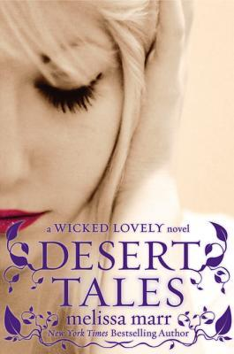 Desert Tales A Wicked Lovely Companion Novel Melissa Marr epub download and pdf download
