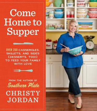 Come Home to Supper by Christy Jordan