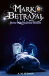 Mark of Betrayal (Dark Secrets #3)