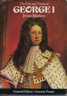 The Life and Times of George I (Kings and Queens of England)