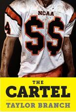 The Cartel: Inside the Rise and Imminent Fall of the NCAA