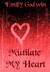 Mutilate My Heart by Emily Godwin