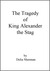 The Tragedy of King Alexand...