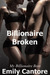Billionaire Broken: My Billionaire Boss, Part 8 (A BDSM Erotic Romance)