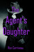 The Agent's Daughter by Ron Corriveau