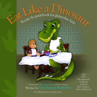 Eat Like a Dinosaur by Paleo Paleo Parents