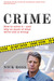Crime: How To Solve It - and Why So Much of What We're Told Is Wrong