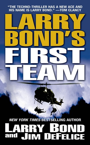 Larry Bond's First Team (Larry Bond's First Team, #1)