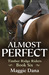 Almost Perfect by Maggie Dana