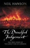 The Dreadful Judgement The True Story of the Great Fire of Lo... by Neil Hanson