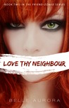 Love Thy Neighbour by Belle Aurora