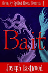 Bait (Hunted: Over My Spilled Blood, #1)