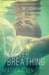 Forever Breathing  (Just Breathe Trilogy # 3)