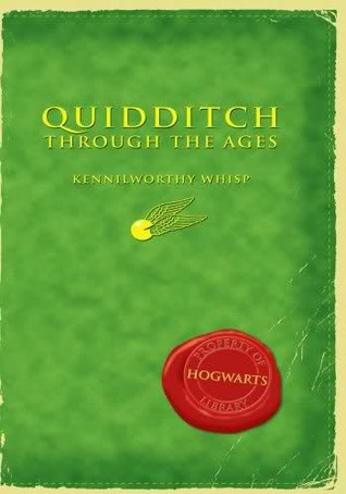 Quidditch Through the Ages (Harry Potter Companion Books, #2)
