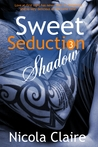 Sweet Seduction Shadow (Sweet Seduction, #3)