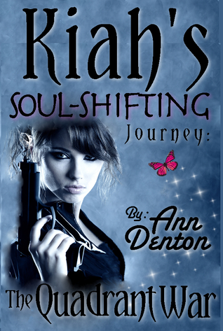 Kiah's Soul-Shifting Journey:The Quadrant War (#1)
