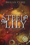 Steel Lily by Megan Curd