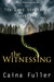 The Witnessing (Good Shepherds, #1)