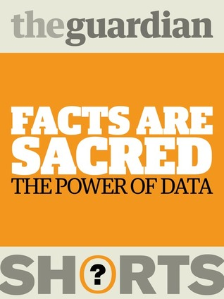 Facts are Sacred by Simon Rogers